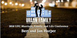 "Bert & Jan Harper ""Maintaining a joy filled marriage in good and difficult times"""